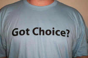 gray tee shirt with got choice? You have the power of choice